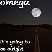 It's Going to Be Alright by Omega