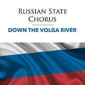 Down The Volga River - Inspirational Songs by Russian State Chorus