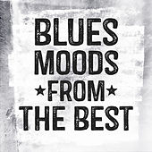 Blues Moods From the Best by Various Artists