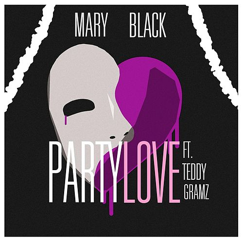 Party Love (feat. Teddy Gramz) by Mary Black