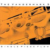 Single Piece Flow by The Vandermark 5