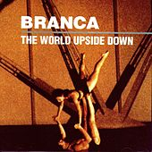 The World Upside Down by Glenn Branca