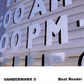 Beat Reader by The Vandermark 5