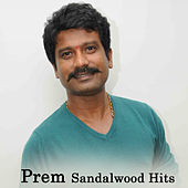 Prem Sandalwood Hits by Various Artists