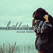 Better Off by Jillian Jensen