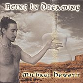 Being in Dreaming by Michael Hewett