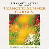 Relax with Nature, Vol. 2: Tranquil Summer Garden by Natural Sounds