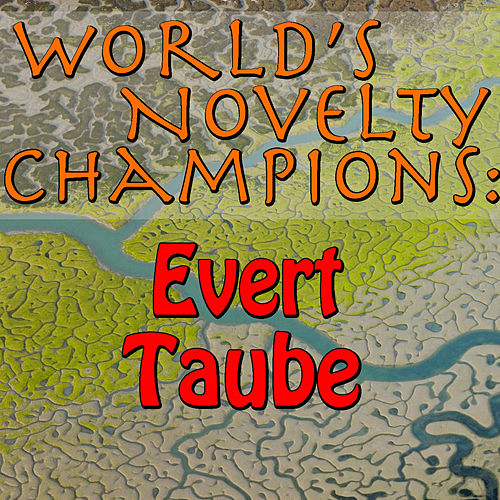 World's Novelty Champions: Evert Taube by Evert Taube