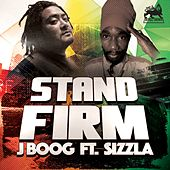 Stand Firm (feat. Sizzla) - Single by J Boog