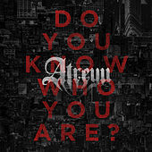 Do You Know Who You Are? by Atreyu