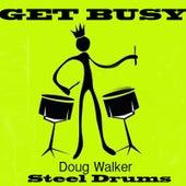 Get Busy - Steel Drums by Doug Walker
