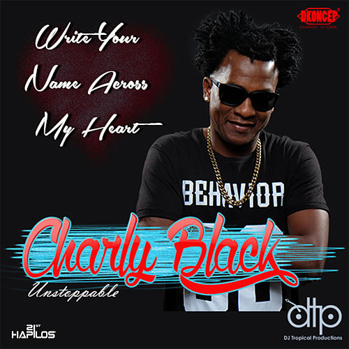 Write Your Name (Across My Heart) - Single by Charly Black