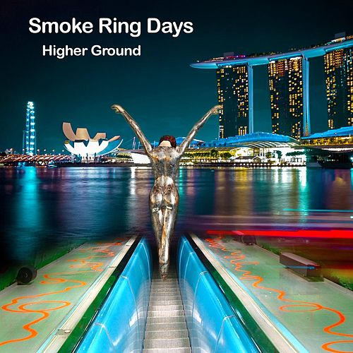 Higher Ground by Smoke Ring Days