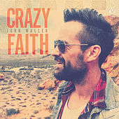 Crazy Faith by John Waller
