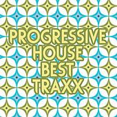 Progressive House Best Traxx by Various Artists