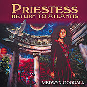 Priestess - Return to Atlantis by Medwyn Goodall