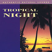Tropical Night by Natural Sounds