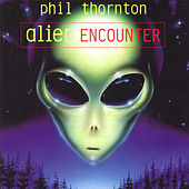 Alien Encounter by Phil Thornton