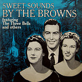 Sweet Sounds By The Browns by The Browns