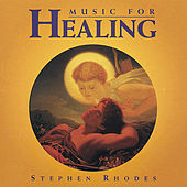 Music for Healing by Stephen Rhodes