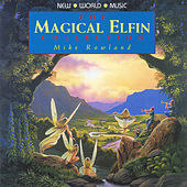 The Magical Elfin Collection by Mike Rowland