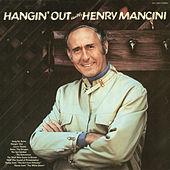 Hangin' Out with Henry Mancini by Henry Mancini