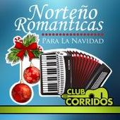 Norteno Romanticas para la Navidad Con Amor Verdadero, Besame, Cara Bonita, Alma Enamorada by Various Artists