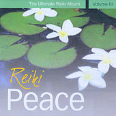 Reiki Peace - The Ultimate Reiki Album, Vol. III by Various Artists