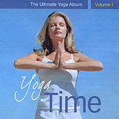 Yoga Time - The Ultimate Yoga Album, Vol. I by Various Artists