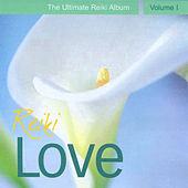 Reiki Love - The Ultimate Reiki Album, Vol. I by Various Artists