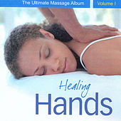 Healing Hands - The Ultimate Massage Album, Vol. 1 by Various Artists