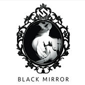 Black Mirror by Seldom