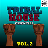 Tribal House Essential - Vol. 2 by Various Artists