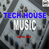 Tech House Music - Level 1 by Various Artists