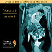 Milken Archive Digital, Vol. 4 Album 8: Cycle of Life in Synagogue & Home – Sabbath Eve, Pt. 2, Individual Settings, Pt. 2 by Various Artists