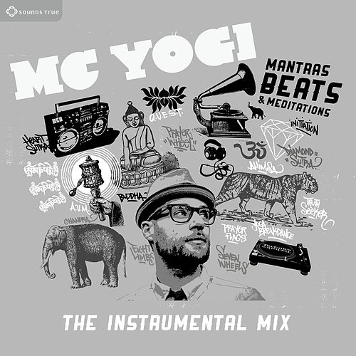 Mantras, Beats & Meditations: The Instrumental Mix by MC Yogi