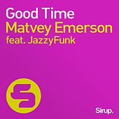 Good Time by Matvey Emerson