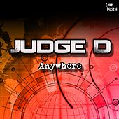 Anywhere by Judge D