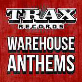 Trax Records - Warehouse Anthems by Various Artists