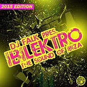 DJ Falk Presents Ibilektro (The Sound of Ibiza 2015) by Various Artists