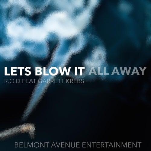 Let's Blow It All Away (feat. Garrett Krebs) by Rod