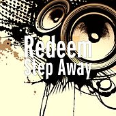 Step Away by Redeem