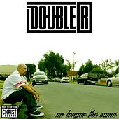 No Longer the Same by Double R