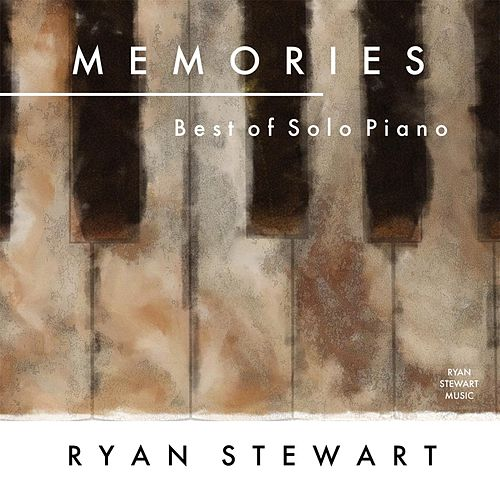 Memories: Best of Solo Piano by Ryan Stewart