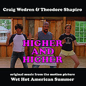 Higher and Higher / Wet Hot American Summer (Music from the Motion Picture) by Craig Wedren