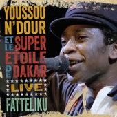 Fatteliku (Live in Athens 1987) von Youssou N'Dour