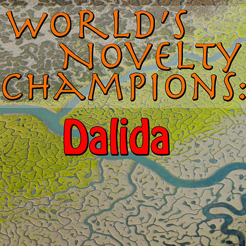 World's Novelty Champions: Dalida by Dalida