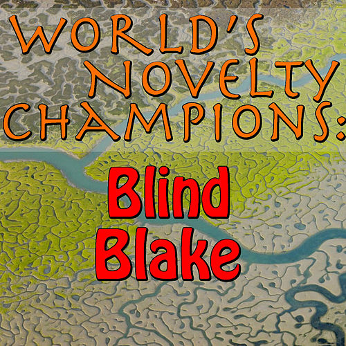 World's Novelty Champions: Blind Blake by Blind Blake