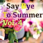 Say Bye To Summer, Vol.4 von Various Artists