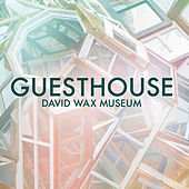 Guesthouse by David Wax Museum